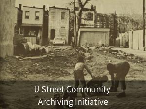 U Street Community Archiving Initiative. Background image: neighborhood children playing by vacant lot on U street.