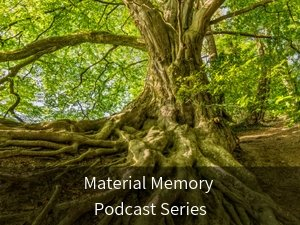 Material Memory Podcast Series. Background image: Old tree with green leaves and large roots.