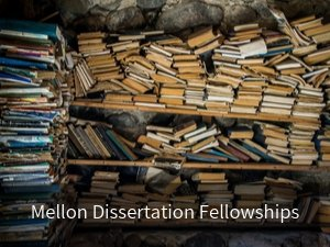 Mellon Dissertation Fellowships. Background image: old books in disorganized archive.